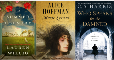 Cover images of The Summer Country by Lauren Willig, Magic Lessons by Alice Hoffman, Who Speaks for the Damned by C.S. Harris
