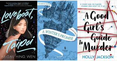 Cover images of Loveboat, Taipei by Abigail Hing Wen, A Winter's Promise by Christelle Dabos, A Good Girl's Guide to Murder by Holly Jackson