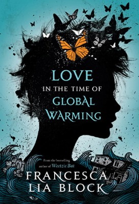 cover image of Love in the Time of Global Warming by Francesca Lia Block