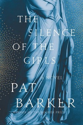 cover image of The Silence of the Girls by Pat Barker